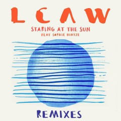 Staring at the Sun (Remixes) - LCAW, Sophie Hintze
