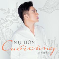 Nụ Hôn Cuối Cùng (Single) - Quang Hà