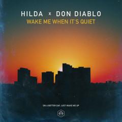 Wake Me When It's Quiet (Single) - Hilda, Don Diablo