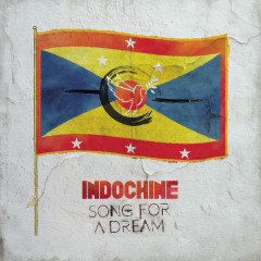 Song for a Dream - Indochine