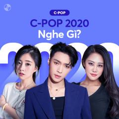 C-Pop 2020 Nghe Gì?
