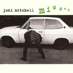 Misses - Joni Mitchell