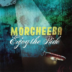 Enjoy the Ride - Morcheeba