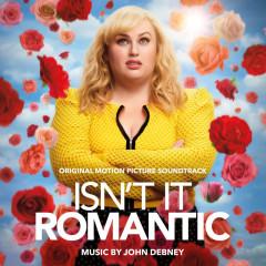 Isn't It Romantic (Original Motion Picture Soundtrack) - John Debney