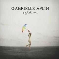 English Rain - Gabrielle Aplin