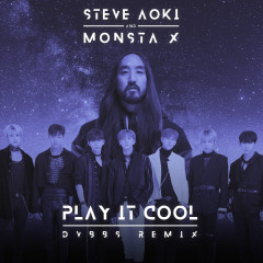 Play It Cool (DVBBS Remix) - Steve Aoki, Monsta X
