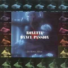 Dance Passion - The Remix Album - Roxette