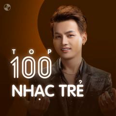 Top 100 Bài Hát Nhạc Trẻ Hay Nhất - Various Artists