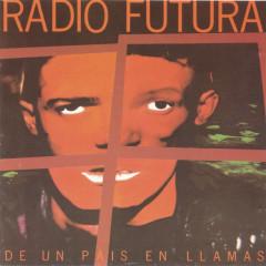 De un Pais en Llamas - Radio Futura
