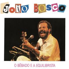 O Bebado E O Equilibrista - João Bosco