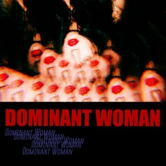 Dominant Woman - WA$$UP