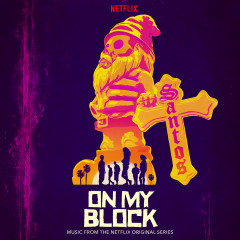 On My Block (Music From The Netflix Original Series) - Rose, Father Goose, Ainsley Riches