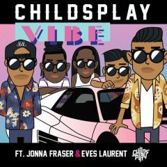Vibe  (Single) - ChildsPlay, Jonna Fraser, Eves Laurent