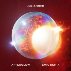 Afterglow (SMIC Remix) - Juliander