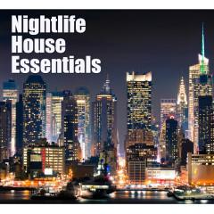 Nightlife House Essentials - Various Artists
