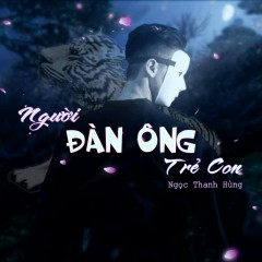 Người Đàn Ông Trẻ Con (Album) - Ngọc Thanh Hùng