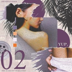 Don't Take Off Your Clothes (Remix) (Single) - Yuppie