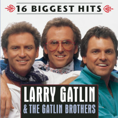 16 Biggest Hits - Larry Gatlin, The Gatlin Brothers