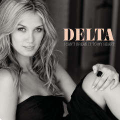 I Can't Break It To My Heart - Delta Goodrem