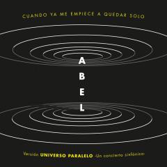 Cuando Ya Me Empiece a Quedar Solo (Universo Paralelo - Sinfónico) - Abel Pintos