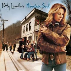 Mountain Soul - Patty Loveless