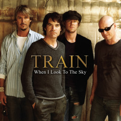 When I Look to the Sky (Radio Version) - Train