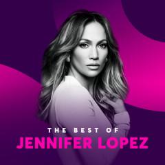 Những Bài Hát Hay Nhất Của Jennifer Lopez