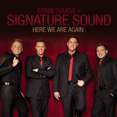 Here We Are Again - Ernie Haase & Signature Sound