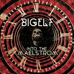 Into the Maelstrom - Bigelf