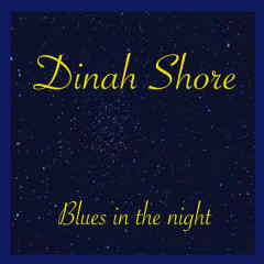 Blues In The Night - Dinah Shore