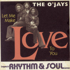 Let Me Make Love To You - The O'Jays