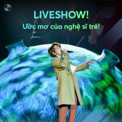 LIVESHOW! Ước Mơ Của Nghệ Sĩ Trẻ! - Various Artists