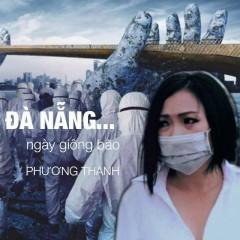 Đà Nẵng… Ngày Bão Giông (Single) - Phương Thanh