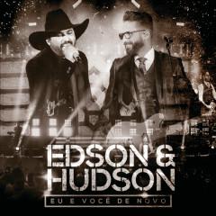 Eu E Você De Novo (Ao Vivo) - Edson & Hudson
