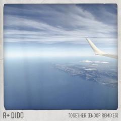 Together (Endor Remixes) - R Plus, Dido