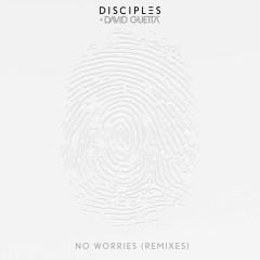No Worries (Remixes) - Disciples, David Guetta
