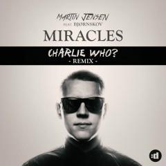 Miracles (Charlie Who Remix) - Martin Jensen,Bjørnskov