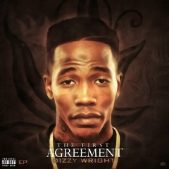 The First Agreement - Dizzy Wright