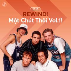 REWIND! Một Chút Thôi Vol.1 - Various Artists
