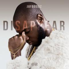 Disappear - Jayboogz