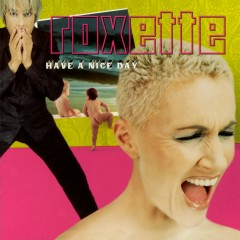 Have A Nice day (Extended Version) - Roxette