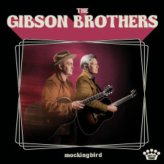 Mockingbird - The Gibson Brothers