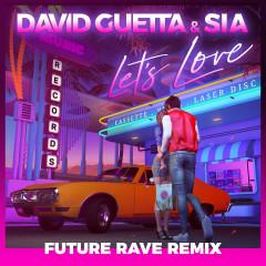 Let's Love (David Guetta & MORTEN Future Rave Remix) - David Guetta, Sia