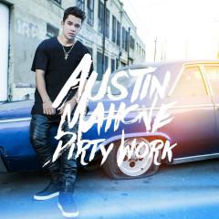 Dirty Work - Austin Mahone