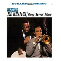 Together/Have A Good Time - Joe Williams, Harry ''Sweets'' Edison
