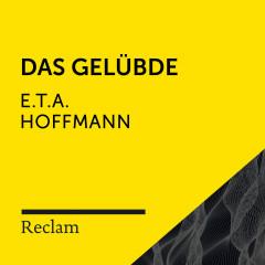 E.T.A. Hoffmann: Das Gelübde (Reclam Hörbuch) - Reclam Hörbücher, Mirko Böttcher, E.T.A. Hoffmann