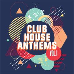 Club House Anthems, Vol. 1 - Various Artists