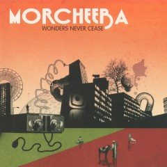 Wonders Never Cease - Morcheeba