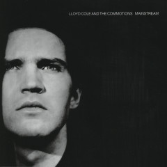 Mainstream - Lloyd Cole and the Commotions