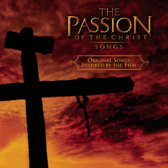 The Passion of The Christ - Songs - Various Artists